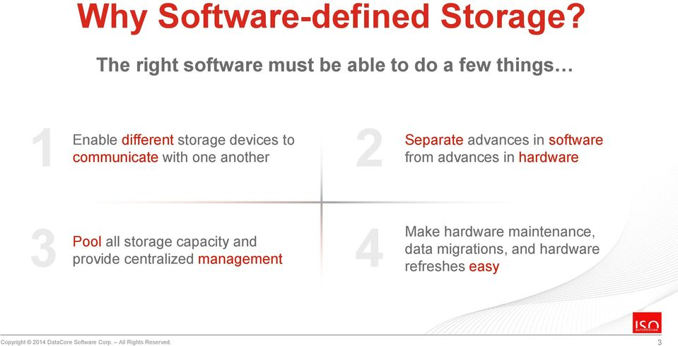 with one another 2 Separate advances in software from advances in hardware 3 Pool all storage