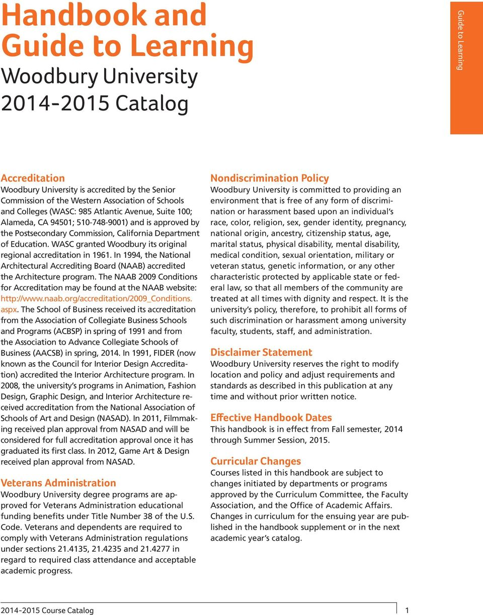 WASC granted Woodbury its original regional accreditation in 1961. In 1994, the National Architectural Accrediting Board (NAAB) accredited the Architecture program.