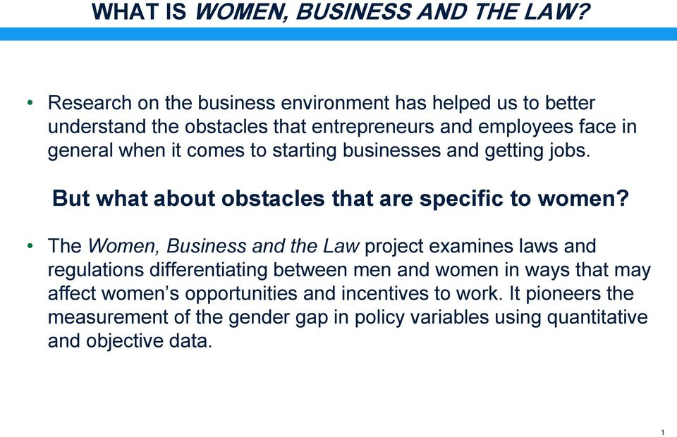 it comes to starting businesses and getting jobs. But what about obstacles that are specific to women?