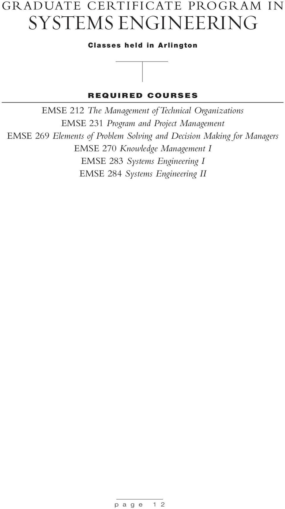 Management EMSE 269 Elements of Problem Solving and Decision Making for Managers EMSE 270