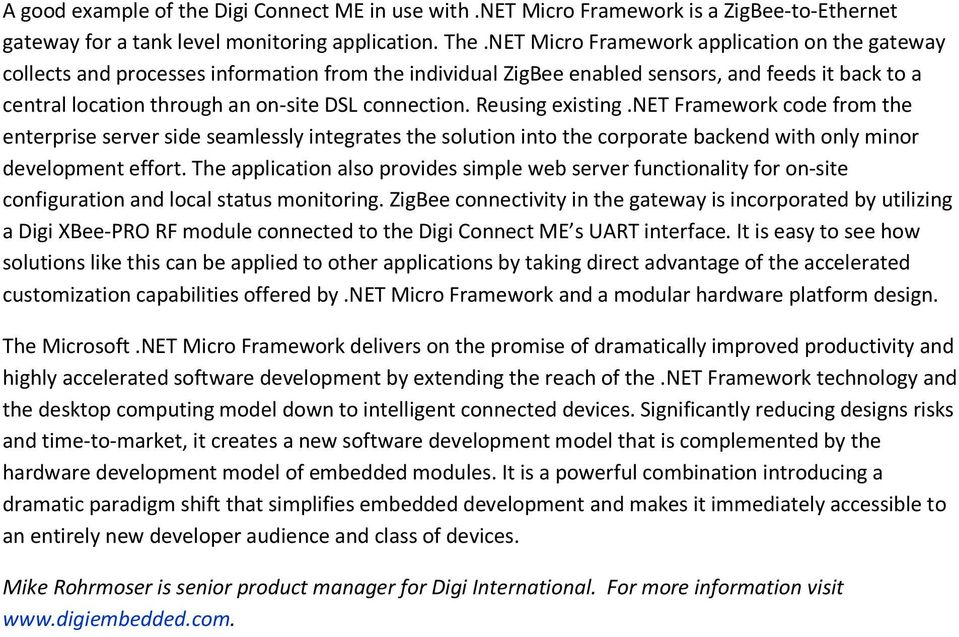 Reusing existing.net Framework code from the enterprise server side seamlessly integrates the solution into the corporate backend with only minor development effort.