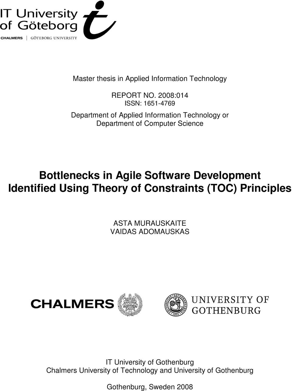 Science Bottlenecks in Agile Software Development Identified Using Theory of Constraints (TOC)