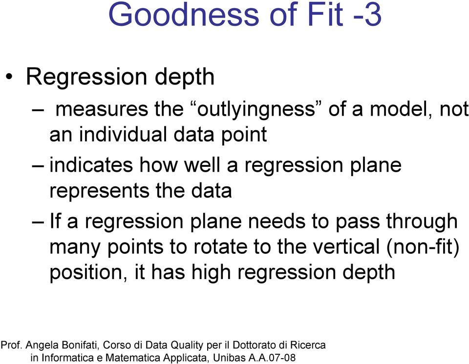 plane represents the data If a regression plane needs to pass through