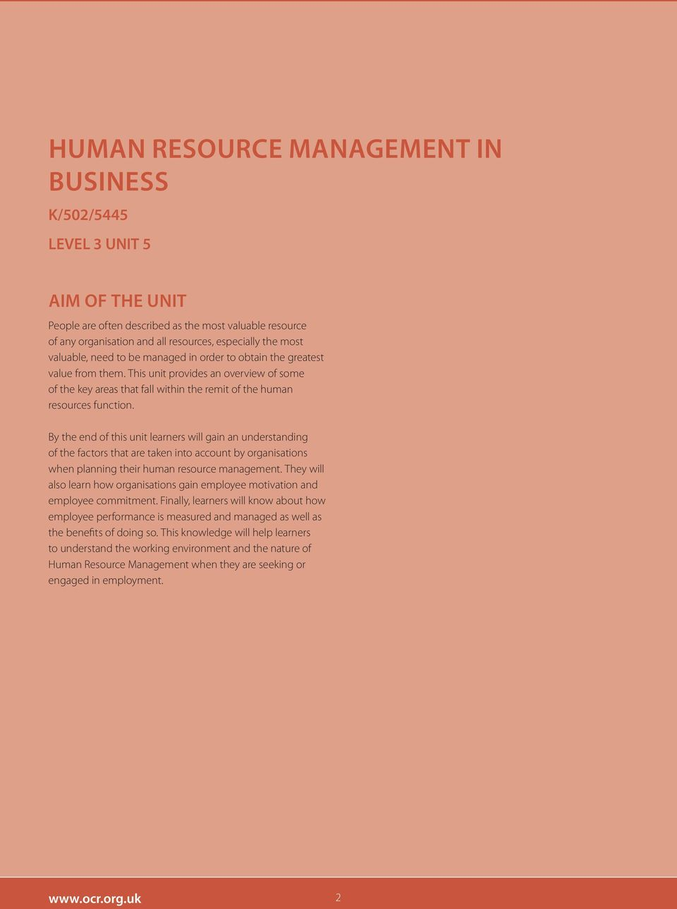 By the end of this unit learners will gain an understanding of the factors that are taken into account by organisations when planning their human resource management.