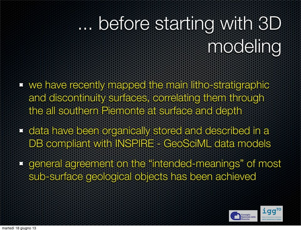 data have been organically stored and described in a DB compliant with INSPIRE - GeoSciML data