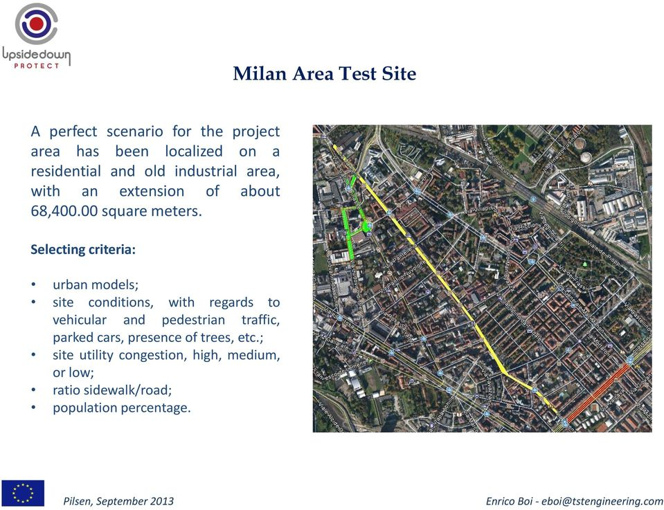 Selecting criteria: urban models; site conditions, with regards to vehicular and pedestrian traffic,