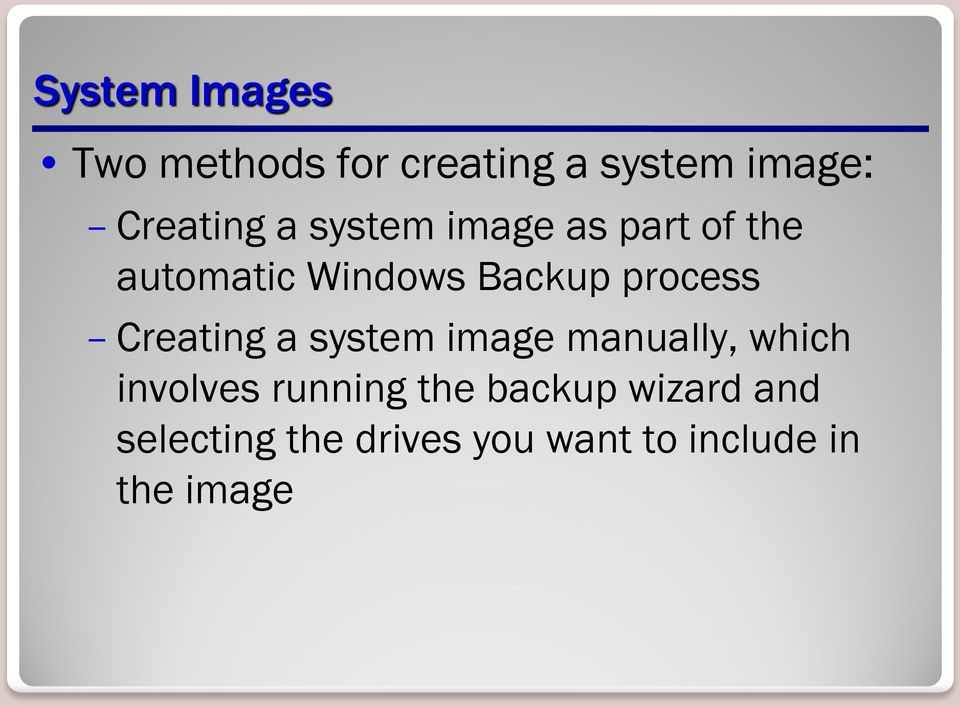 Creating a system image manually, which involves running the