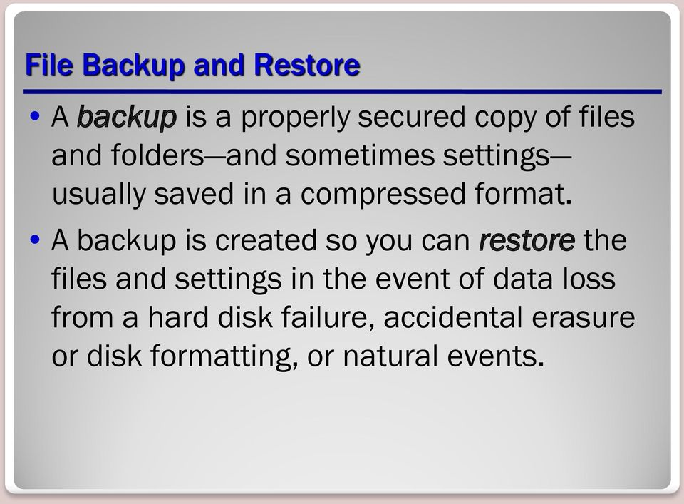 A backup is created so you can restore the files and settings in the event of