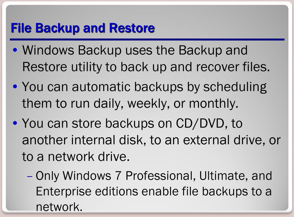 You can store backups on CD/DVD, to another internal disk, to an external drive, or to a
