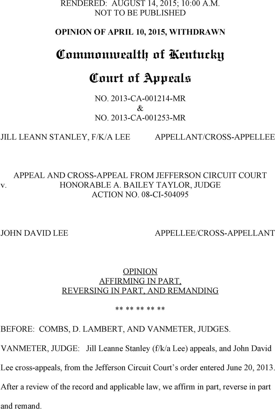 08-CI-504095 JOHN DAVID LEE APPELLEE/CROSS-APPELLANT OPINION AFFIRMING IN PART, REVERSING IN PART, AND REMANDING ** ** ** ** ** BEFORE: COMBS, D. LAMBERT, AND VANMETER, JUDGES.