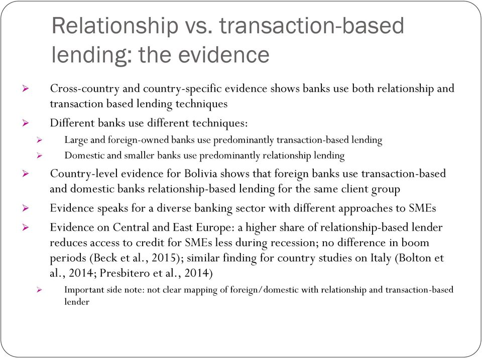techniques: Large and foreign-owned banks use predominantly transaction-based lending Domestic and smaller banks use predominantly relationship lending Country-level evidence for Bolivia shows that