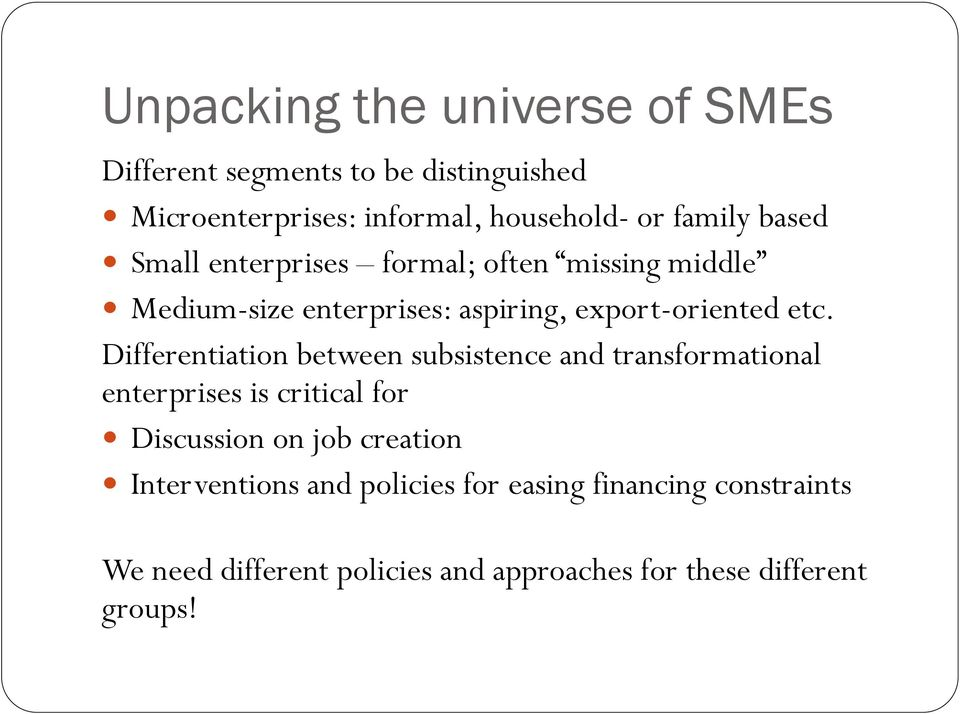Differentiation between subsistence and transformational enterprises is critical for Discussion on job creation