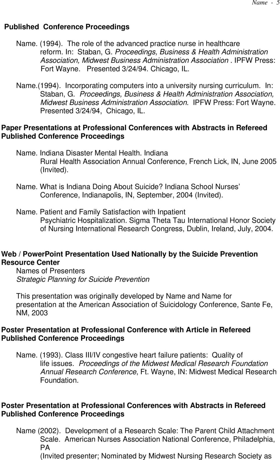 Incorporating computers into a university nursing curriculum. In: Staban, G. Proceedings, Business & Health Administration Association, Midwest Business Administration Association.
