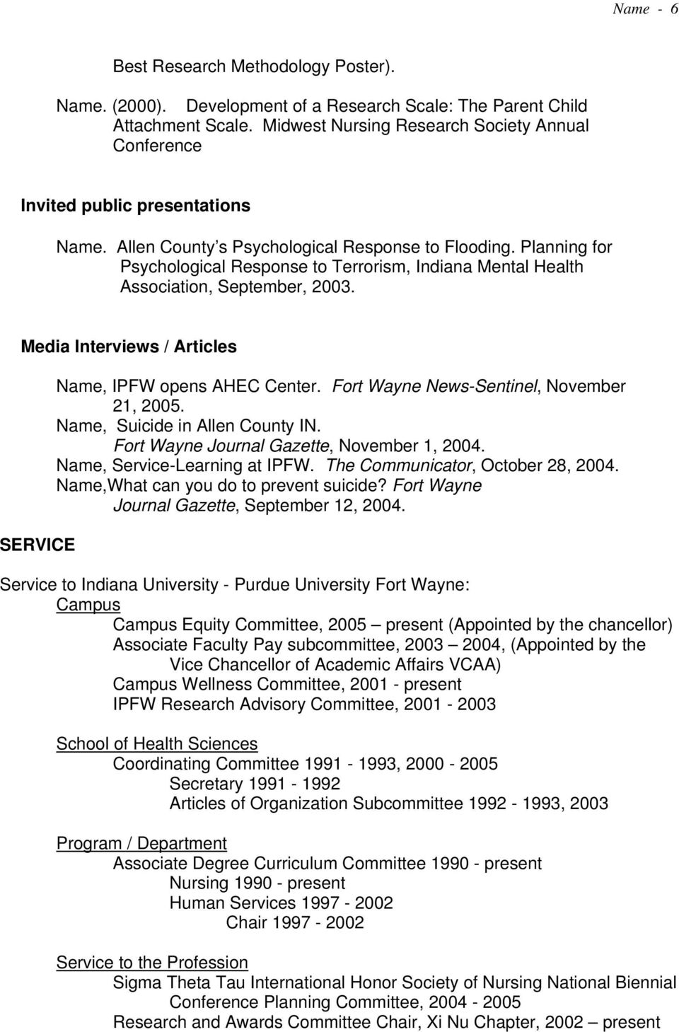 Planning for Psychological Response to Terrorism, Indiana Mental Health Association, September, 2003. Media Interviews / Articles SERVICE Name, IPFW opens AHEC Center.