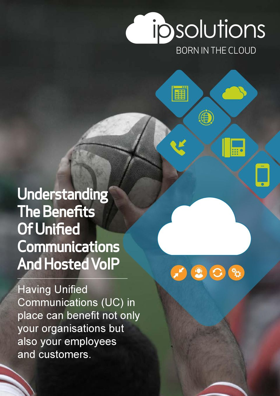 Unified Communications (UC) in place can benefit