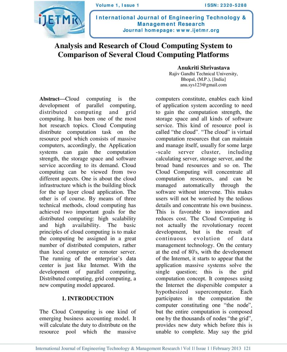 com Abstract Cloud computing is the development of parallel computing, distributed computing and grid computing. It has been one of the most hot research topics.