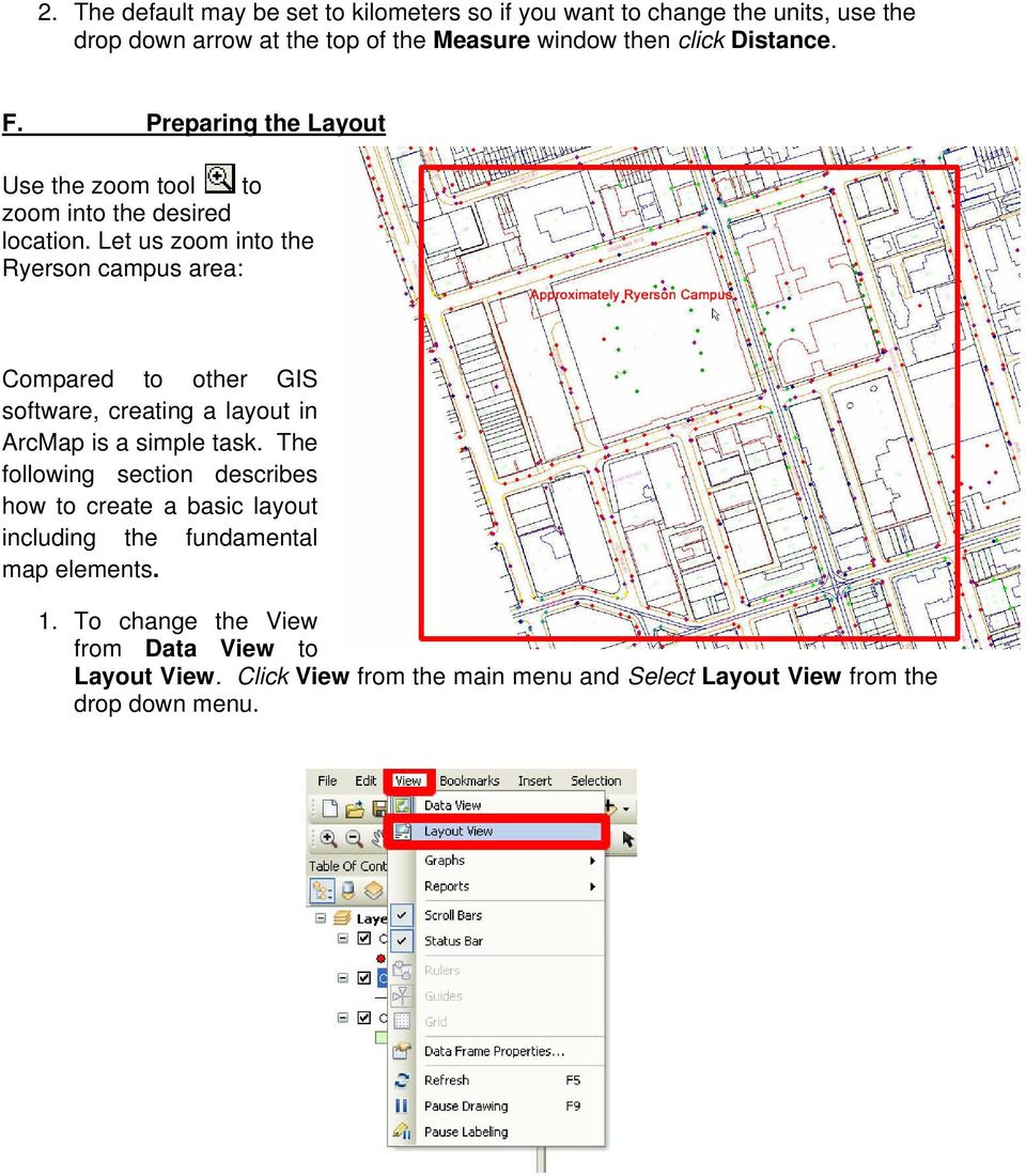 Let us zoom into the Ryerson campus area: Compared to other GIS software, creating a layout in ArcMap is a simple task.