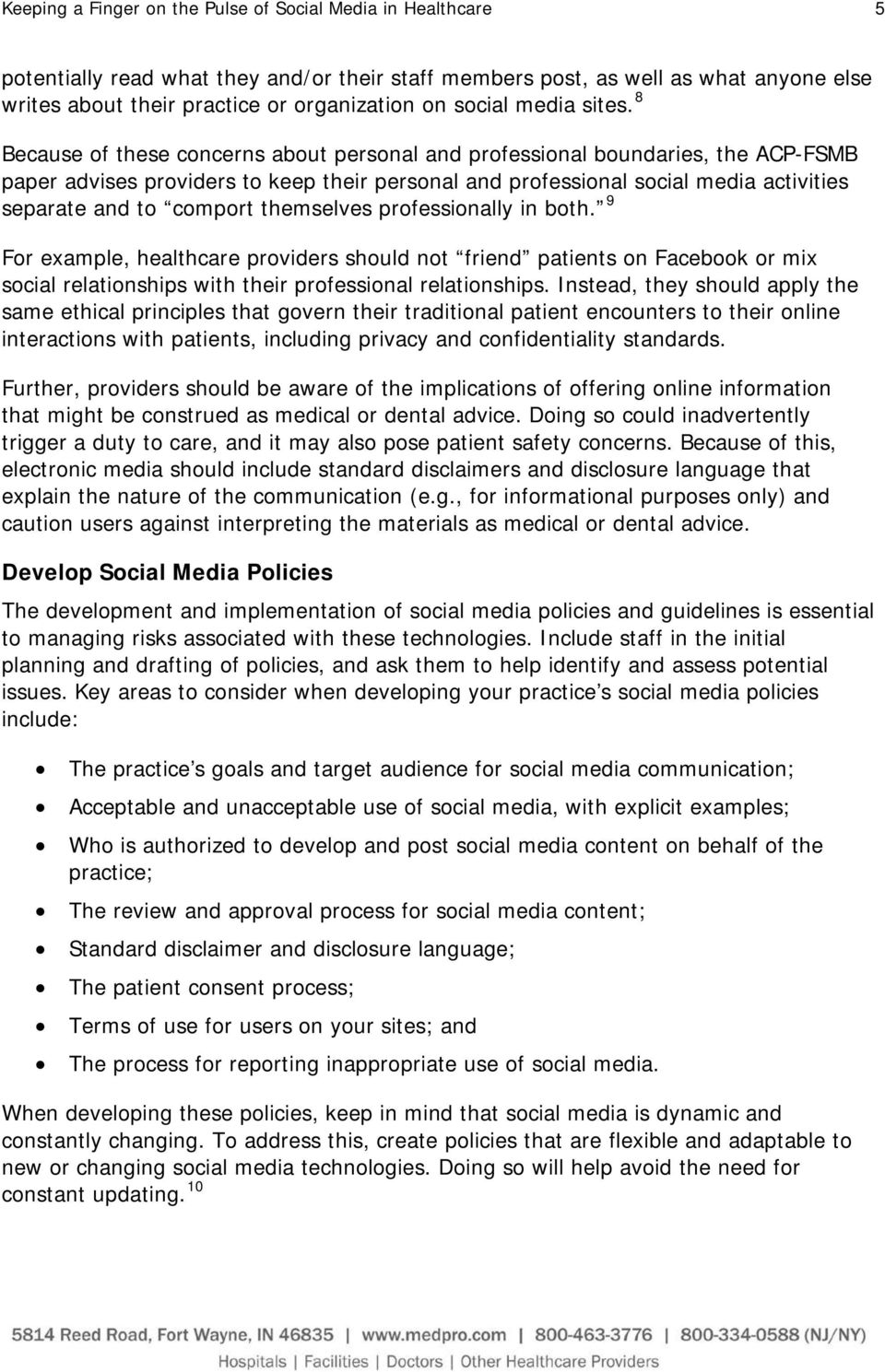 8 Because of these concerns about personal and professional boundaries, the ACP-FSMB paper advises providers to keep their personal and professional social media activities separate and to comport
