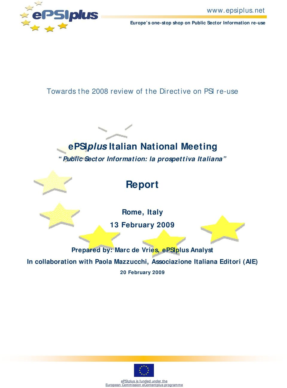 re-use epsiplus Italian National Meeting Public Sector Information: la prospettiva Italiana Report Rome, Italy 13