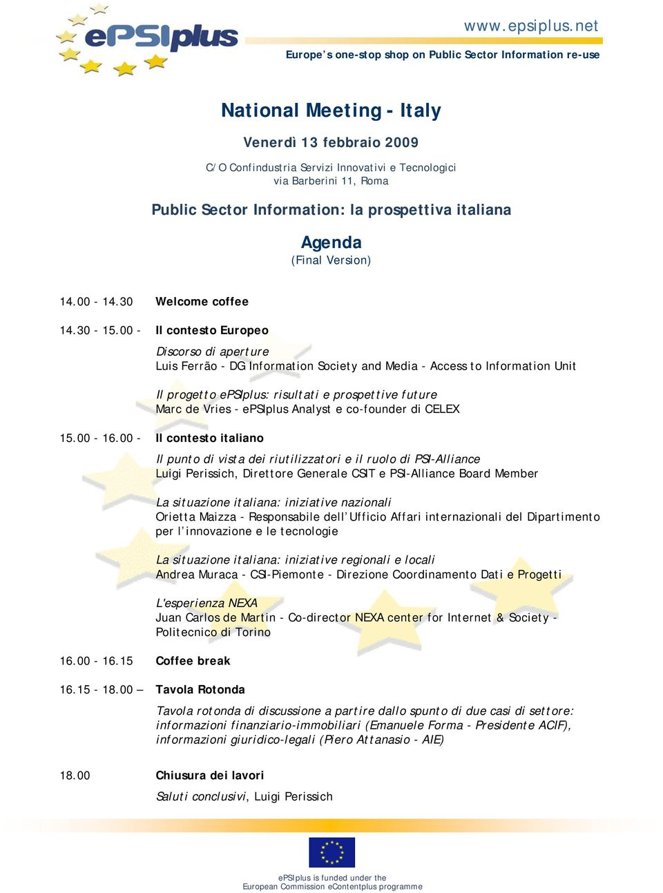 Sector Information: la prospettiva italiana Agenda (Final Version) 14.00-14.30 Welcome coffee 14.30-15.