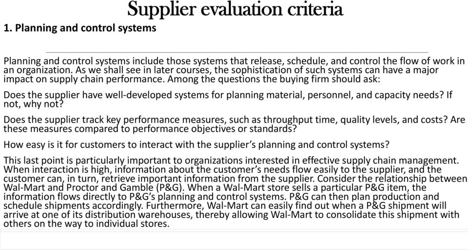 Among the questions the buying firm should ask: Does the supplier have well developed systems for planning material, personnel, and capacity needs? If not, why not?