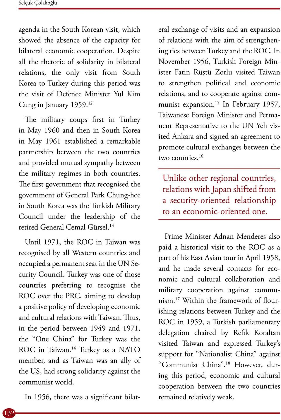 12 The military coups first in Turkey in May 1960 and then in South Korea in May 1961 established a remarkable partnership between the two countries and provided mutual sympathy between the military