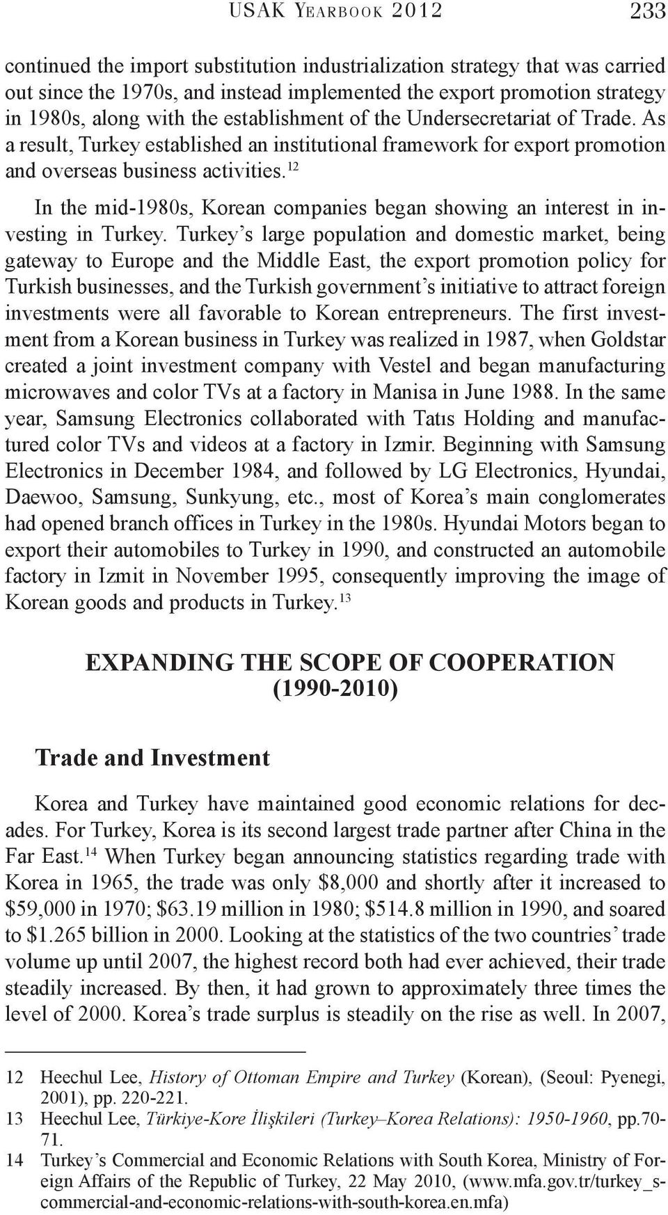 12 In the mid-1980s, Korean companies began showing an interest in investing in Turkey.