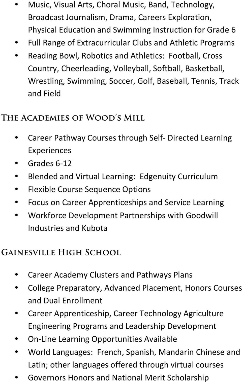 The Academies of Wood s Mill Career Pathway Courses through Self- Directed Learning Experiences Grades 6-12 Blended and Virtual Learning: Edgenuity Curriculum Flexible Course Sequence Options Focus