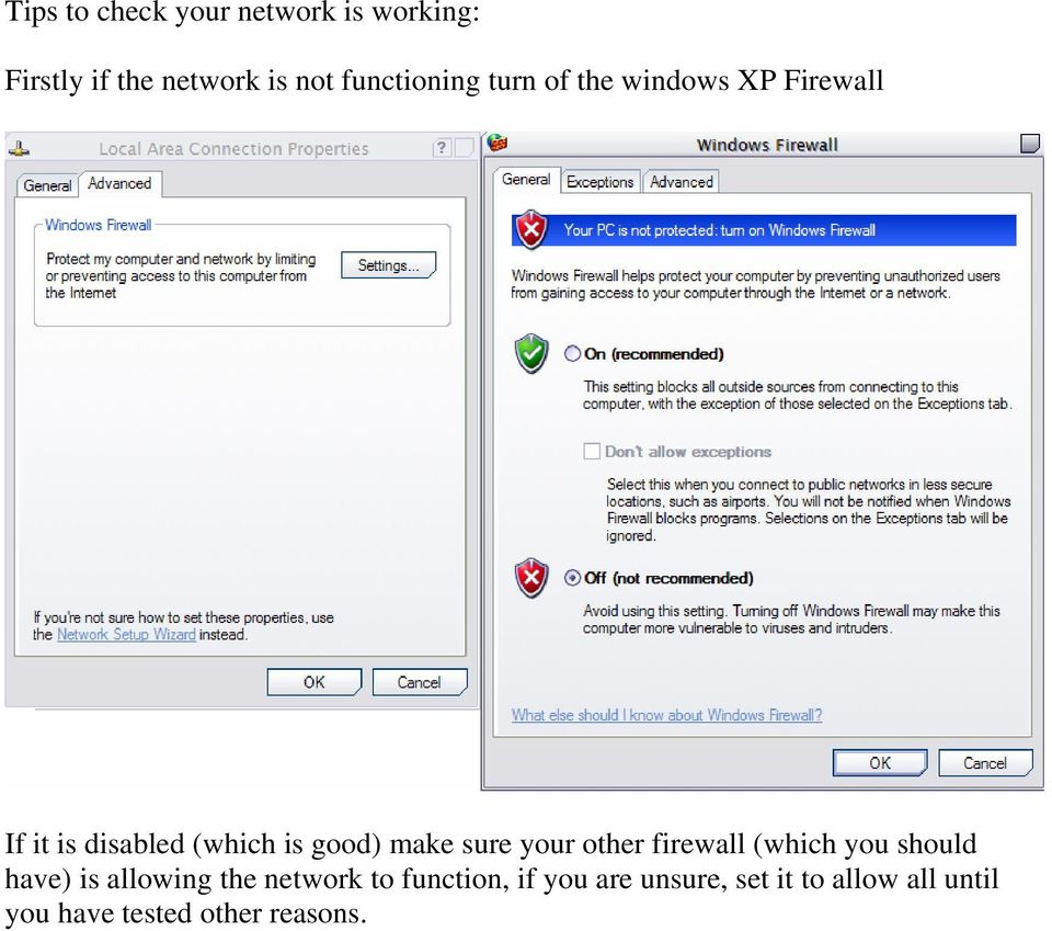 make sure your other firewall (which you should have) is allowing the network