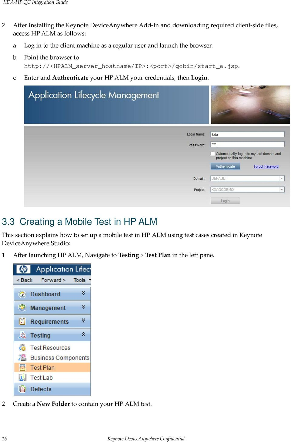 Enter and Authenticate your HP ALM your credentials, then Login. 3.