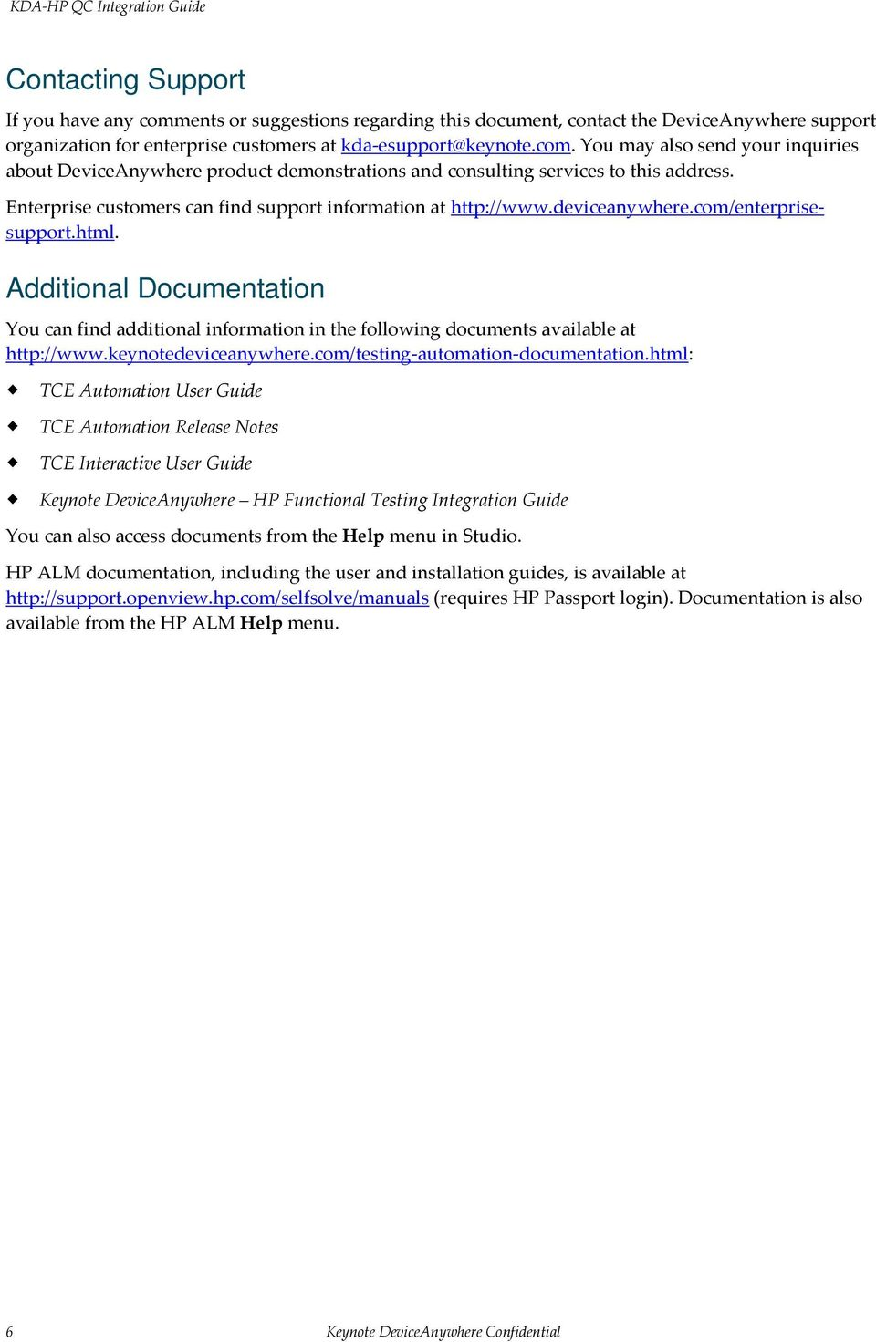 Additional Documentation You can find additional information in the following documents available at http://www.keynotedeviceanywhere.com/testing-automation-documentation.