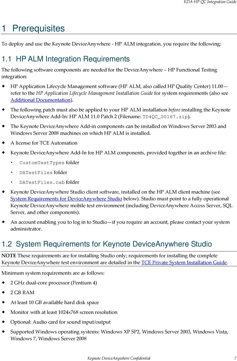 called HP Quality Center) 11.00 refer to the HP Application Lifecycle Management Installation Guide for system requirements (also see Additional Documentation).