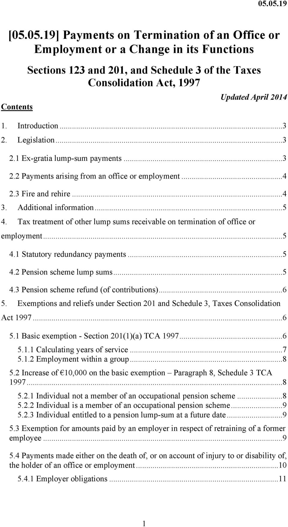 Tax treatment of other lump sums receivable on termination of office or employment...5 4.1 Statutory redundancy payments...5 4.2 Pension scheme lump sums...5 4.3 Pension scheme refund (of contributions).