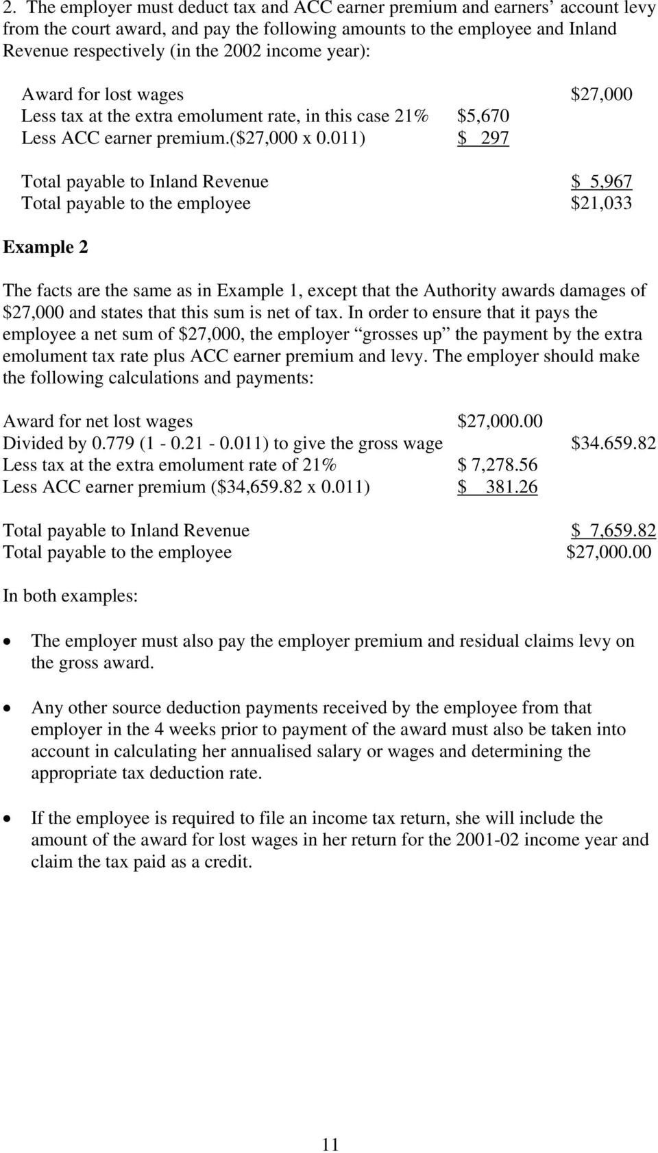 011) $ 297 Total payable to Inland Revenue $ 5,967 Total payable to the employee $21,033 Example 2 The facts are the same as in Example 1, except that the Authority awards damages of $27,000 and