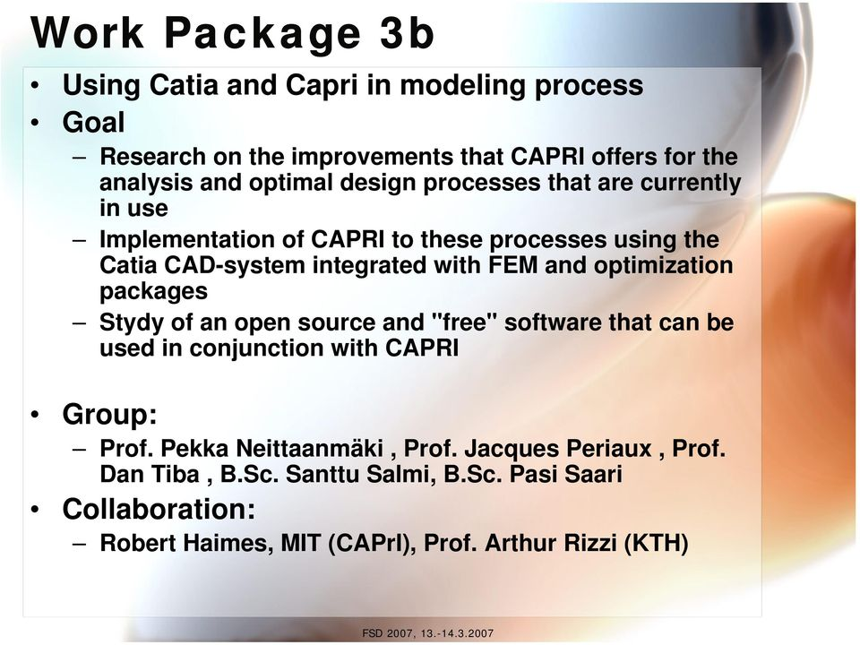 "optimization packages Stydy of an open source and ""free"" software that can be used in conjunction with CAPRI Group: Prof."