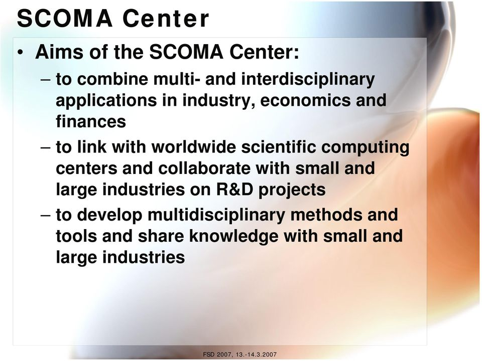 computing centers and collaborate with small and large industries on R&D projects to