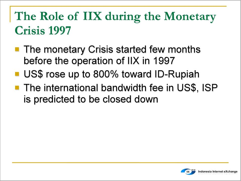 IIX in 1997 US$ rose up to 800% toward ID-Rupiah The