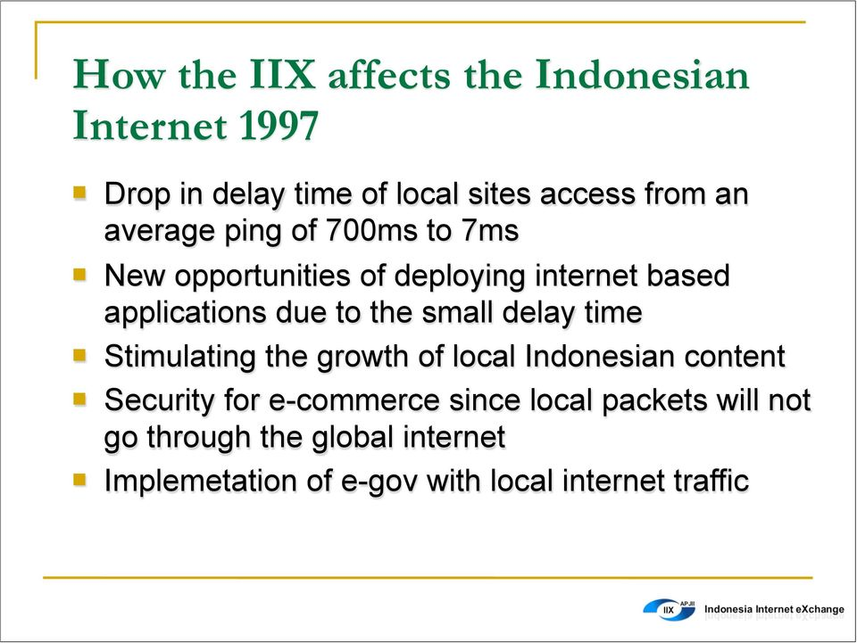 small delay time Stimulating the growth of local Indonesian content Security for e-commerce since