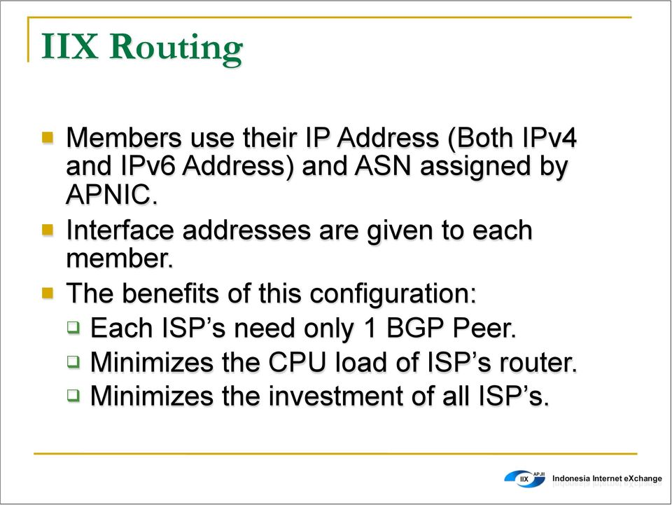 The benefits of this configuration: Each ISP s need only 1 BGP Peer.