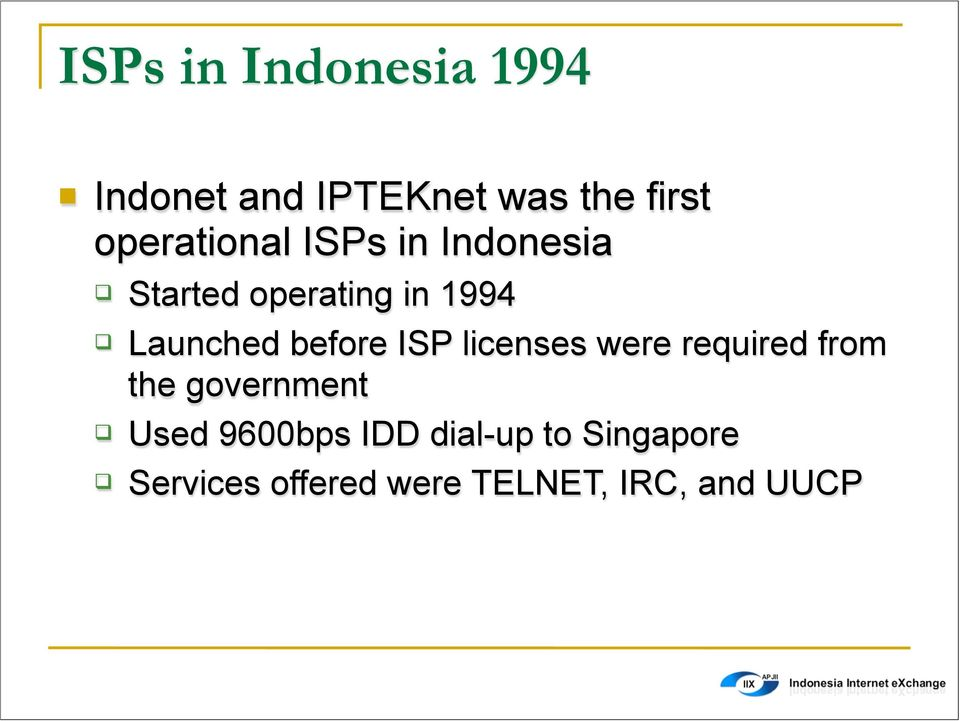 before ISP licenses were required from the government Used