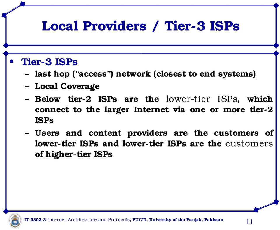 the larger Internet via one or more tier-2 ISPs Users and content providers are the