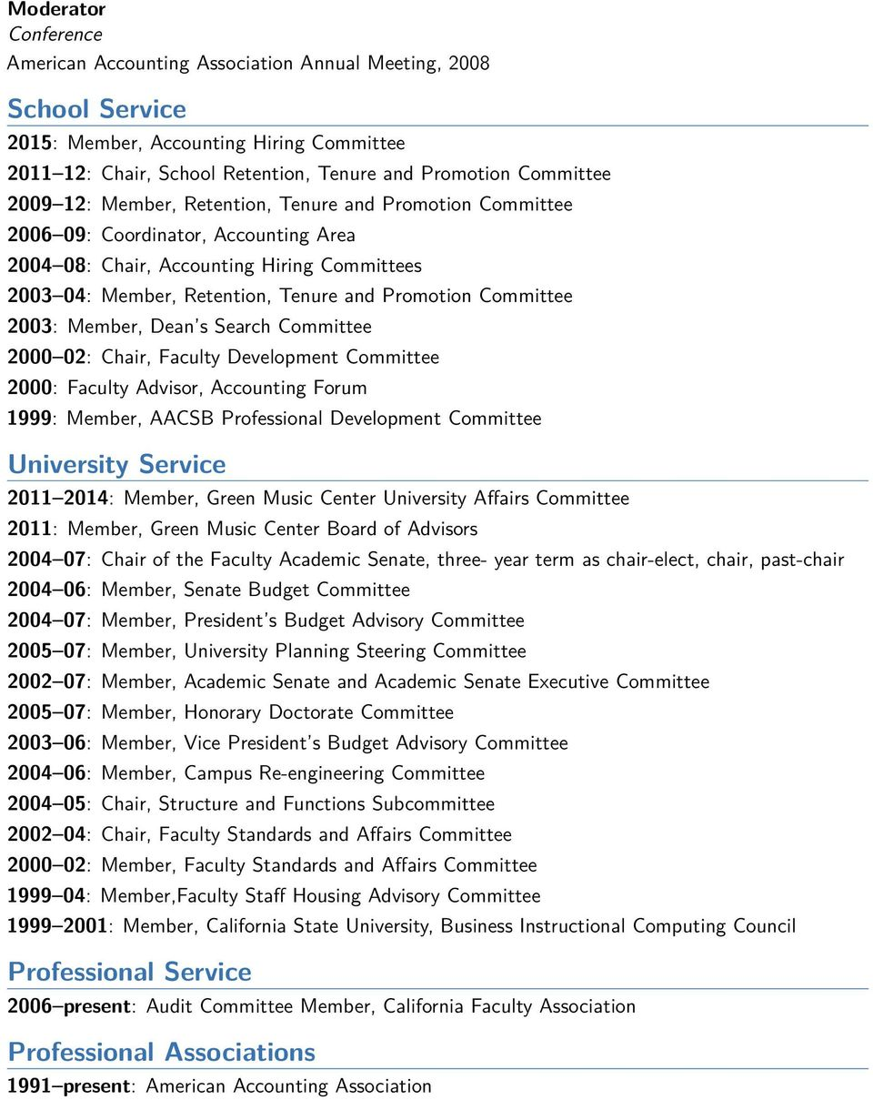Committee 2003: Member, Dean s Search Committee 2000 02: Chair, Faculty Development Committee 2000: Faculty Advisor, Accounting Forum 1999: Member, AACSB Professional Development Committee University