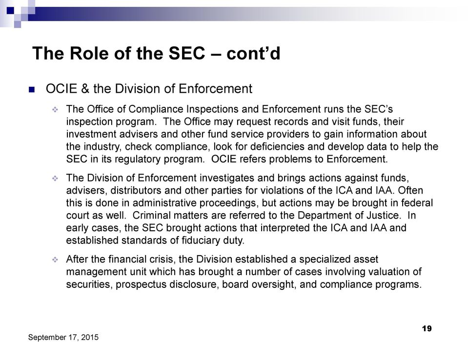 data to help the SEC in its regulatory program. OCIE refers problems to Enforcement.