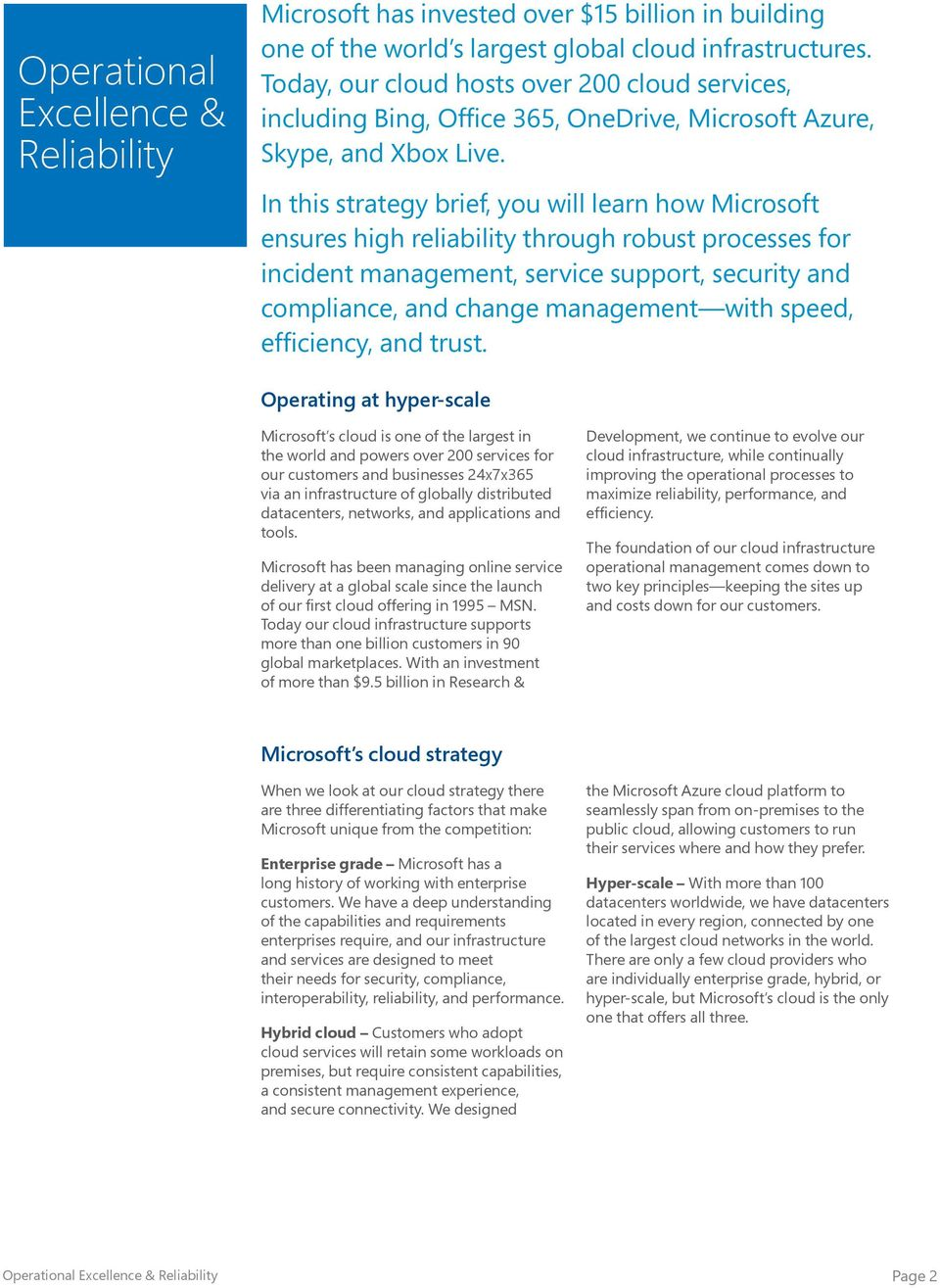 In this strategy brief, you will learn how Microsoft ensures high reliability through robust processes for incident management, service support, security and compliance, and change management with