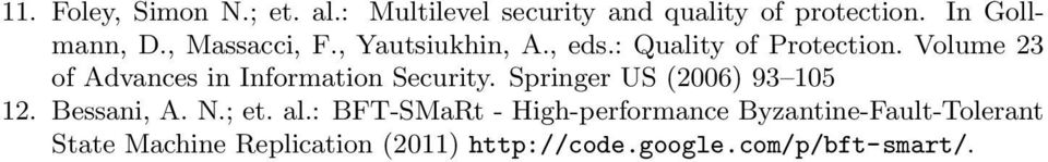 Volume 23 of Advances in Information Security. Springer US (2006) 93 105 12. Bessani, A. N.