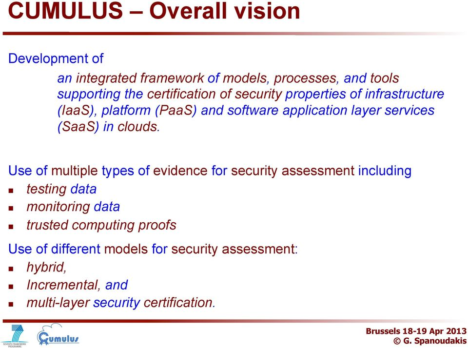 Use f multiple types f evidence fr security assessment including testing data mnitring data trusted cmputing prfs