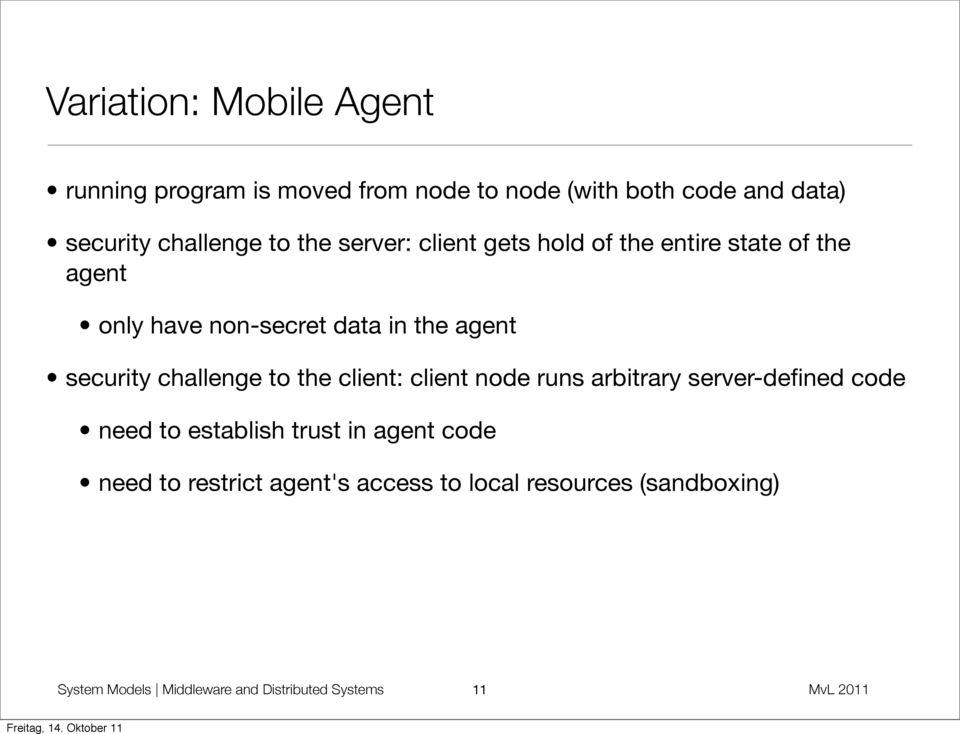 challenge to the client: client node runs arbitrary server-defined code need to establish trust in agent code