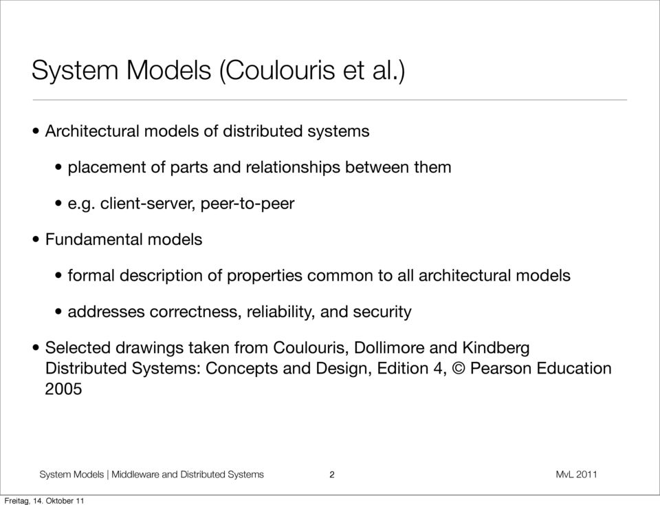 client-server, peer-to-peer Fundamental models formal description of properties common to all architectural models