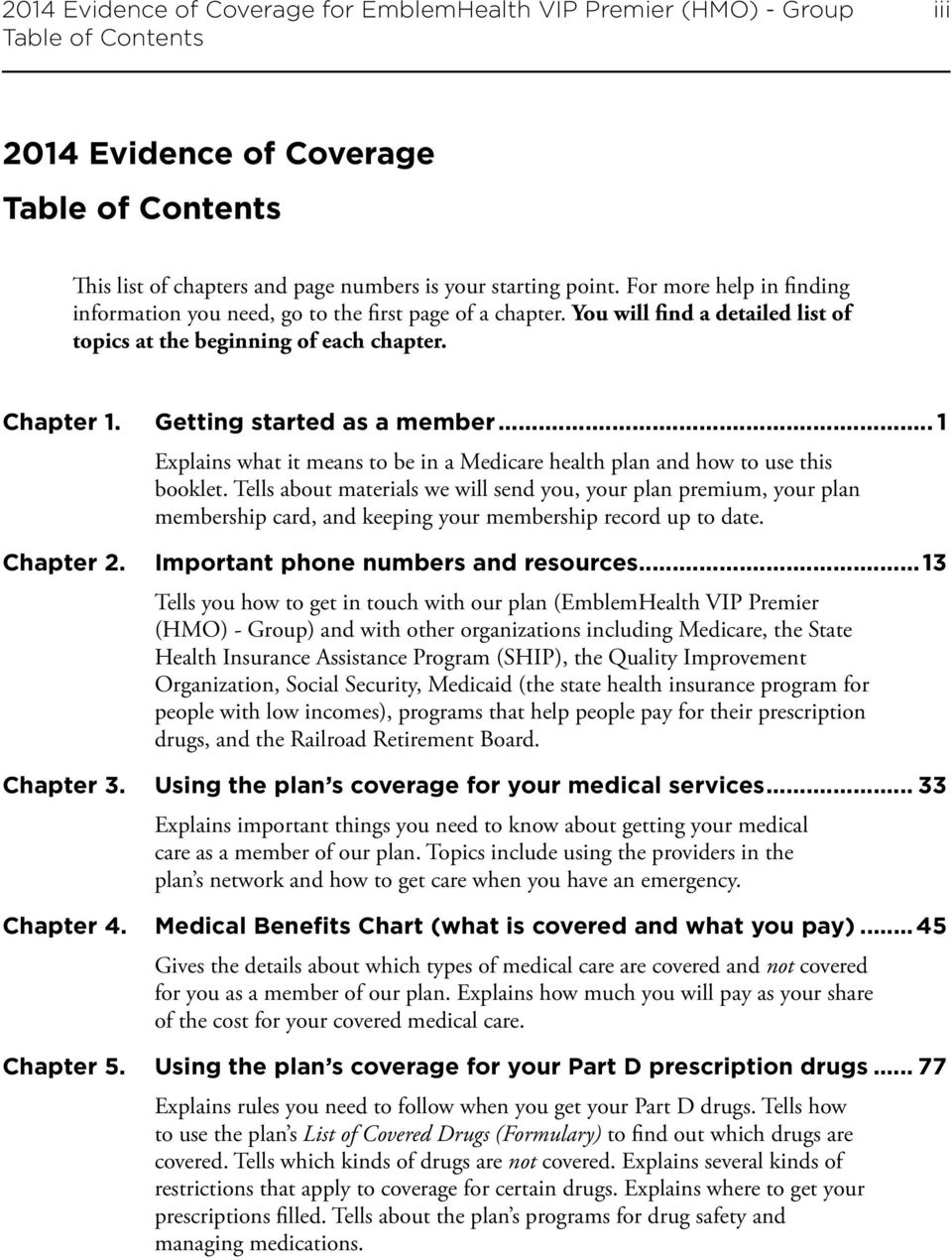 .. 1 Explains what it means to be in a Medicare health plan and how to use this booklet.
