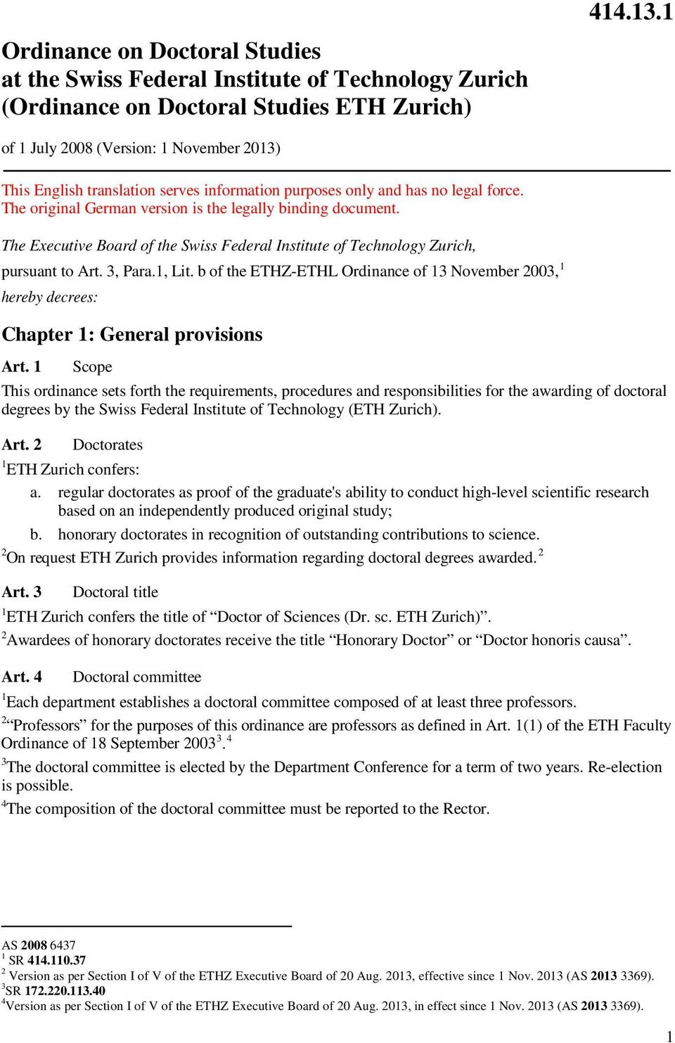 The Executive Board of the Swiss Federal Institute of Technology Zurich, pursuant to Art. 3, Para.1, Lit.